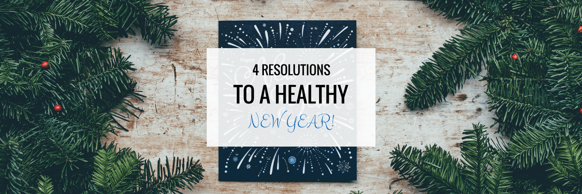 4 Resolutions to a healthy new year